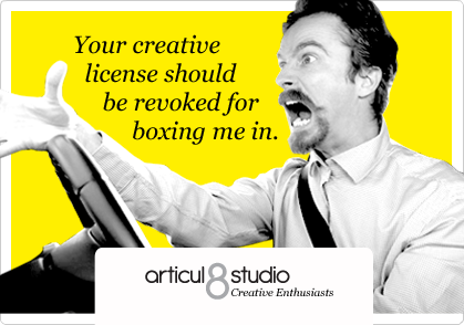 Your creative license should be revoked for boxing me in