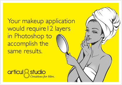 Your makeup application would require 12 layers in Photoshop to accomplish the same results.